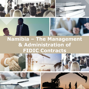 Namibia – The Management & Administration of FIDIC Contracts